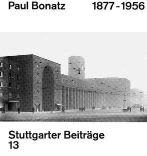 Paul Bonatz 18771956 von Bongartz,  Norbert, Dübbers,  Peter, Werner,  Frank