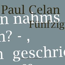 Paul Celan Fünfzig von Ames,  Konstantin, Auerochs,  Bernd, Beck,  Mathias, Colin,  Amy-Diana, Gutenberg,  Norbert, Karr,  Ruven