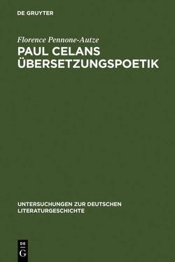 Paul Celans Übersetzungspoetik von Pennone-Autze,  Florence