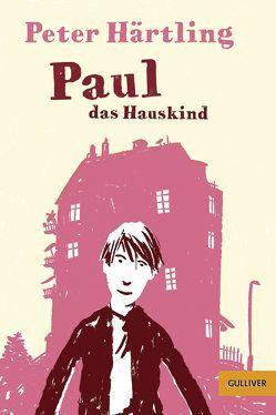 Paul das Hauskind von Härtling,  Peter, Waechter,  Philip
