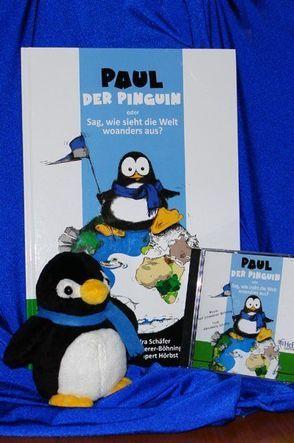 """""""Paul der Pinguin"""" oder sag, wie sieht die Welt woanders aus? von Hörbst,  Rupert, Schäfer,  Alexandra, Schwoerer-Böhning,  Rolf"""