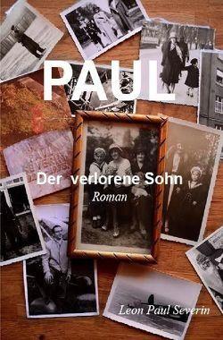 PAUL – der verlorene Sohn Roman von Severin,  Leon Paul