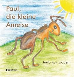 Paul, die kleine Ameise von Kainzbauer,  Anita