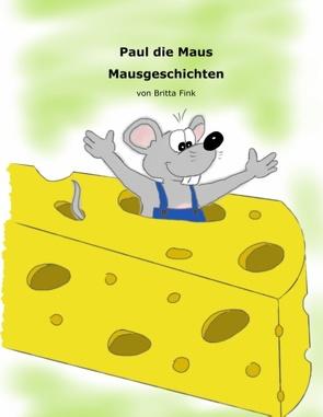 Paul die Maus von Fink,  Britta