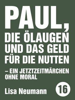 Paul, die Ölugen und das Geld für die Nutten von Neumann,  Lisa, Schwanke,  Olaf neopan