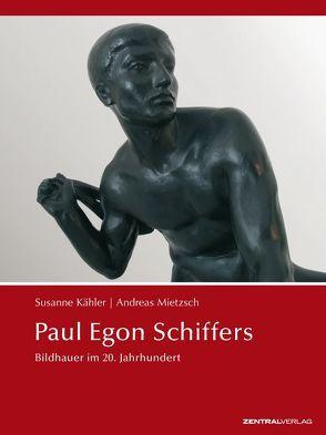 Paul Egon Schiffers von Andreas,  Mietzsch, Susanne,  Kähler