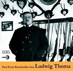 Paul Ernst Rattelmüller liest Ludwig Thoma von Thoma,  Ludwig