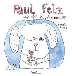Paul Felz Kuschelmonster von Akkordeon,  Pètrus, Reyer,  Sophie