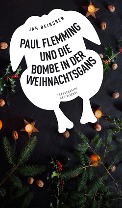 Paul Flemming und die Bombe in der Weihnachtsgans von Beinßen,  Jan