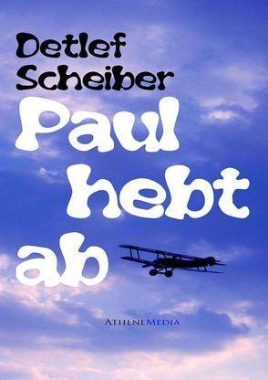 Paul hebt ab von Scheiber,  Detlef