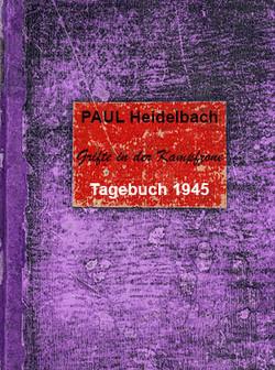 Paul Heidelbach Tagebuch 1945 von Heidelbach,  Paul