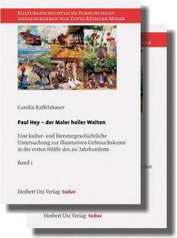 Paul Hey – der Maler heiler Welten von Raffelsbauer,  Carolin