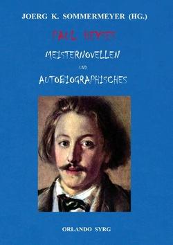 Paul Heyses Meisternovellen und Autobiographisches von Heyse,  Paul, Sommermeyer,  Joerg K., Syrg,  Orlando