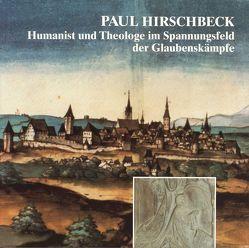 Paul Hirschbeck (1509-1545) von Bauerschmitt,  Georg, Eder,  Manfred, Geismann,  Gerd, Lommer,  Markus, Morgenschweiss,  Fritz, Polaczek,  Barbara, Vogl,  Elisabeth