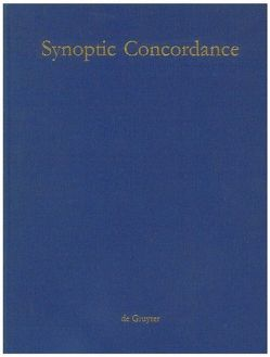 Paul Hoffmann; Thomas Hieke; Ulrich Bauer: Synoptic Concordance / Synoptic Concordance von Bauer,  Ulrich, Hieke,  Thomas, Hoffmann,  Paul