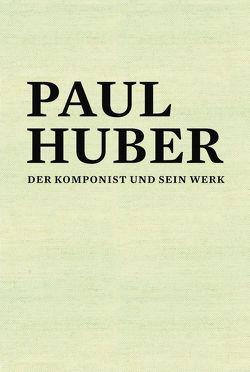 Paul Huber (1918-2001) von Hangartner,  Bernhard, Hanke,  Eva Martina, Spörri,  Hanspeter