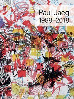 Paul Jaeg, Werke 1988 – 2018 von Jaeg,  Paul