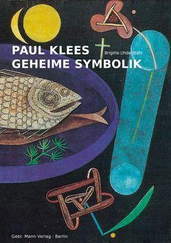 Paul Klees geheime Symbolik von Uhde-Stahl,  Brigitte