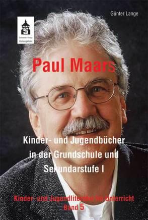 Paul Maars Kinder- und Jugendbücher in der Grundschule und Sekundarstufe I von Lange,  Günter