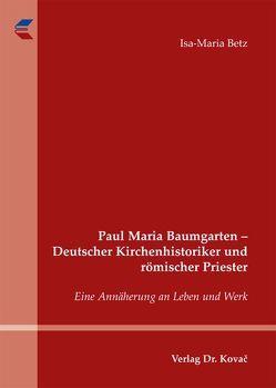 Paul Maria Baumgarten – Deutscher Kirchenhistoriker und römischer Priester von Betz,  Isa-Maria