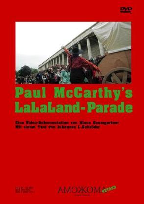 Paul McCarthy's LaLaLand-Parade von Baumgartner,  Klaus, Schröder,  Johannes L