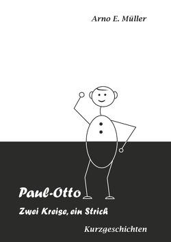 Paul-Otto  Zwei Kreise, ein Strich von Müller,  Arno E.