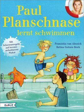 Paul Planschnase lernt schwimmen von Almsick,  Franziska van, Gotzen-Beek,  Betina