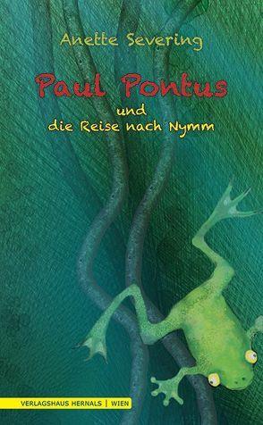 Paul Pontus und die Reise nach Nymm von Severing,  Anette