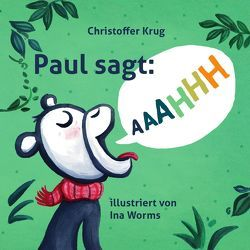 Paul sagt AAAHHH von Krug,  Christoffer, Worms,  Ina