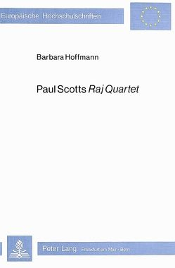 Paul Scotts Raj Quartet von Hoffmann,  Barbara