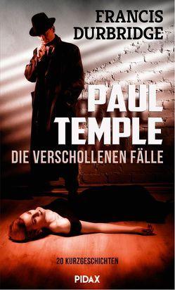 Paul Temple – Die verschollenen Fälle von Durbridge,  Francis, Pagitz,  Georg