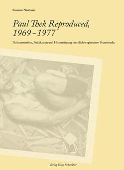 Paul Thek Reproduced, 1969-1977 von Neubauer,  Susanne