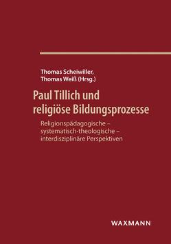 Paul Tillich und religiöse Bildungsprozesse von Scheiwiller,  Thomas, Weiss,  Thomas
