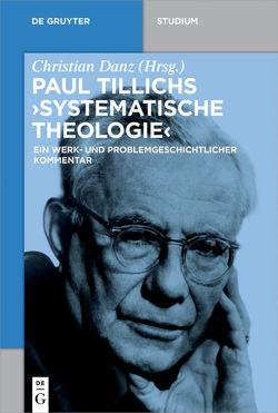 """Paul Tillichs """"Systematische Theologie"""" von Danz,  Christian"""