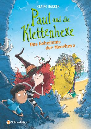 Paul und die Klettenhexe – Das Geheimnis der Meerhexe von Barker,  Claire, Görnig,  Antje, Juhani,  Teemu