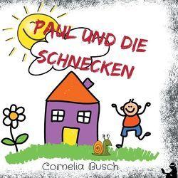 Paul und die Schnecken von Busch,  Cornelia