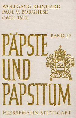 Paul V. Borghese (1605-1621) von Reinhard,  Wolfgang