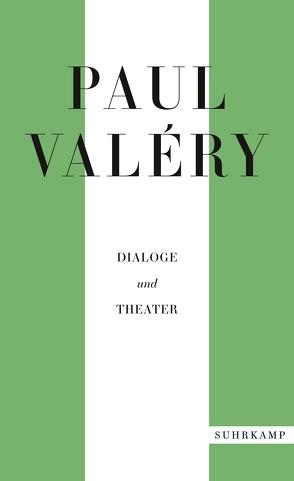 Paul Valéry: Dialoge und Theater von Blüher,  Eliane, Blüher,  Karl Alfred, Horst,  Karl August, Kemp,  Friedhelm, Looser,  Max, Rilke,  Rainer Maria, Schmidt,  Carlo, Valéry,  Paul, Wurm,  Franz
