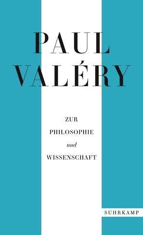 Paul Valéry: Zur Philosophie und Wissenschaft von Hardt,  Ernst, Kemp,  Friedhelm, Krebs,  Franz Josef, Looser,  Max, Löwith,  Karl, Schmidt-Radefeldt,  Jürgen, Spingler,  Andrea, Steland,  Dieter, Valéry,  Paul