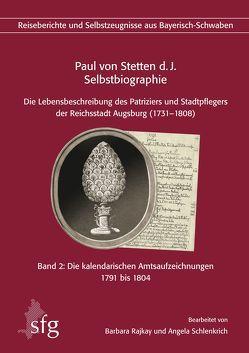 Paul von Stetten d. J. – Selbstbiographie von Gier,  Helmut, Rajkay,  Barbara, Schlenkrich,  Angela