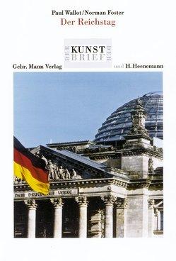 Paul Wallot /Norman Foster. Der Reichstag von Hammer-Schenk,  Harold, Meinert,  Till, Riemann,  Xenia