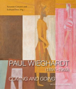 Paul Wieghardt (1897–1969) – Coming and Going von Conzen,  Susanne, Trox,  Eckhard