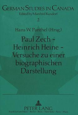 Paul Zech – Heinrich Heine – Versuche zu einer biographischen Darstellung von Panthel,  Hans W.