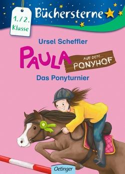 Paula auf dem Ponyhof. Das Ponyturnier von Gerigk,  Julia, Scheffler,  Ursel