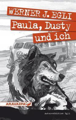 Paula, Dusty und ich von Egli,  Werner J.