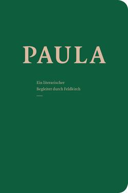 PAULA – Ein literarischer Begleiter durch Feldkirch, Band II