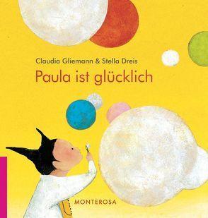 Paula ist glücklich von Dreis,  Stella, Gliemann,  Claudia