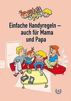 Paula & Max – Einfache Handyregeln – auch für Papa und Papa von Heil,  Steffen, Luz,  Michael