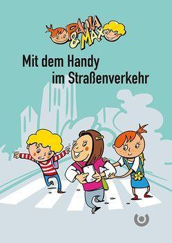 Paula & Max – Mit dem Handy im Straßenverkehr von Heil,  Steffen, Luz,  Michael