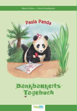 Paula Panda – Der Bambus-Zauberstab von Hahn,  Martin, Nunekpeku,  Denis, Tejral,  Elisabeth
